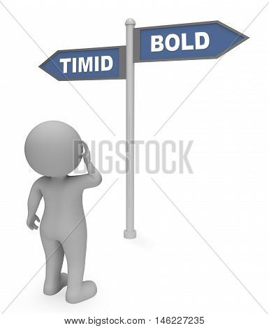 Timid Bold Sign Means Daring And Shy 3D Rendering