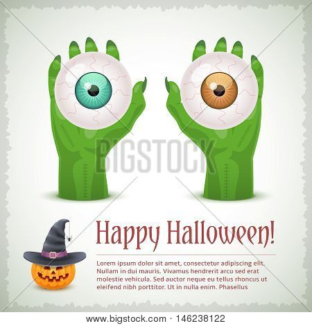 Happy Halloween card with two green zombie hands holding eyes. Funny holiday vector illustration with text example.