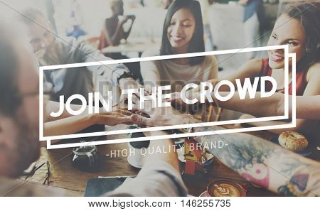 Join The Crowd Joining Fun Activity Leisure Concept