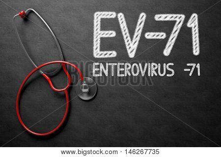 Medical Concept: EV-71 - Enterovirus -71 Handwritten on Black Chalkboard. Medical Concept: EV-71 - Enterovirus -71 - Text on Black Chalkboard with Red Stethoscope. 3D Rendering.