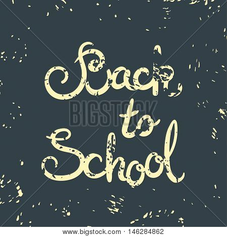 Back to school retro poster. Vector illustration with lettering and texture background for print. School themed card. Grunge poster.