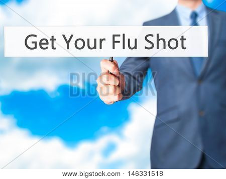 Get Your Flu Shot - Business Man Showing Sign