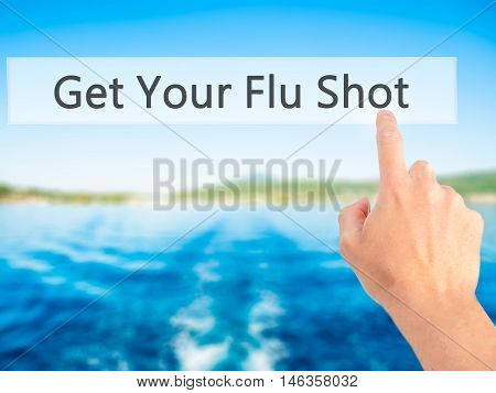 Get Your Flu Shot - Hand Pressing A Button On Blurred Background Concept On Visual Screen.