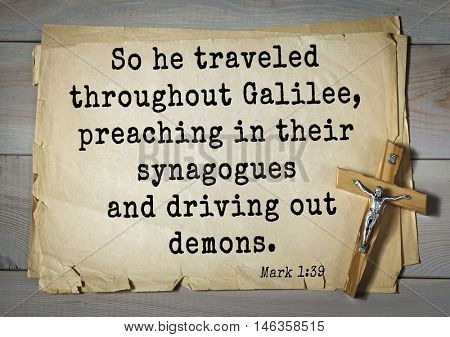 TOP-350. Bible verses from Mark.So he traveled throughout Galilee, preaching in their synagogues and driving out demons.