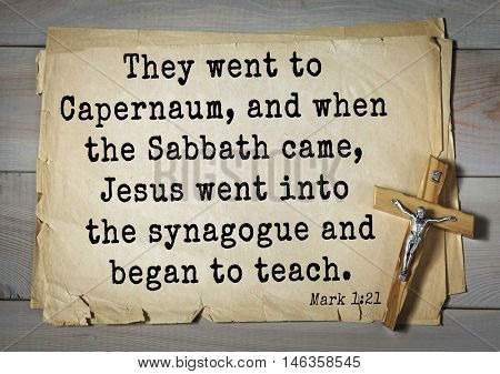 TOP-350. Bible verses from Mark.They went to Capernaum, and when the Sabbath came, Jesus went into the synagogue and began to teach.