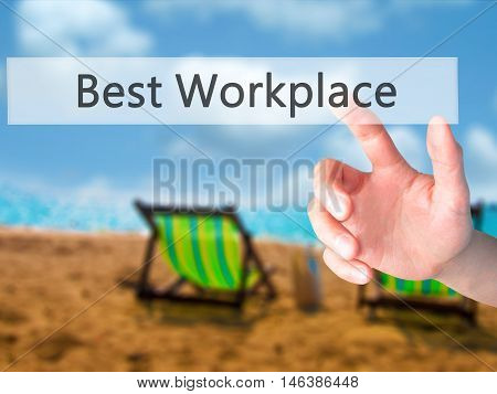 Best Workplace - Hand Pressing A Button On Blurred Background Concept On Visual Screen.