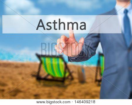 Asthma -  Businessman Click On Virtual Touchscreen.
