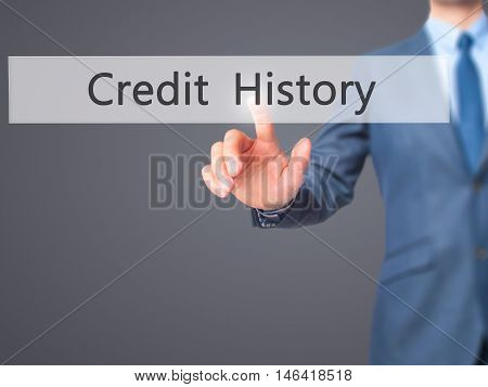 Credit History -  Businessman Press On Digital Screen.