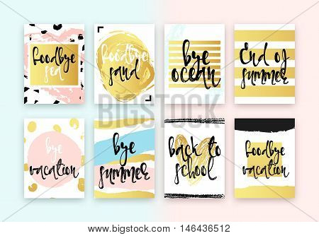 Set hand drawn cards design. Beautiful colorful design in gold with hand calligraphy. Goodbye sea, Goodbye sand, Bye ocean, End of summer, Bye vacation, Bye summer, Back to school, Goodbye vacation