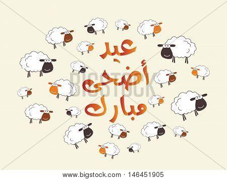 ' Eid Adha Mubarak ' - Greeting Card - Translation : Blessed Sacrifice Feast -Arabic Text - Vector- Eps10