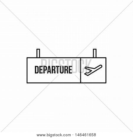 Departure sign at airport icon in outline style on a white background vector illustration