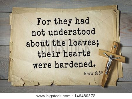 TOP-350. Bible verses from Mark. For they had not understood about the loaves; their hearts were hardened.