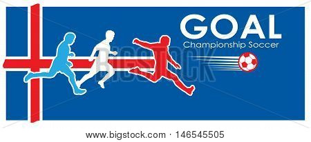 GOAL. Iceland Soccer Goal. EUROPA. 2016 Championship Soccer. Football Iceland. Logo Goal and soccer player on Iceland flag. Image illustration of Sport football. Iceland flag. Iceland. Viking fan. 2016. UEFA. World Cup Soccer.