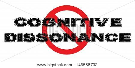Ban Cognitive Dissonance wherein personal ideas conflict with reality thus creating unease and anxiety.