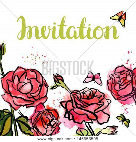 A vector invitation with freehand ink and watercolor drawings of roses and butterflies, with blooming flower and buds, and green leaves, with splashes of paint, on white background with copyspace