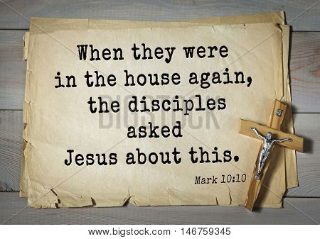 TOP-350. Bible verses from Mark.When they were in the house again, the disciples asked Jesus about this.