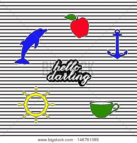 Set of fashion badges, stickers, pins and patches including hello darling quote, dolphin, apple, anchor, tee cup and steering wheel on striped background.