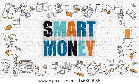 Smart Money. Multicolor Inscription on White Brick Wall with Doodle Icons Around. Smart Money Concept. Modern Style Illustration with Doodle Design Icons. Smart Money on White Brickwall Background.