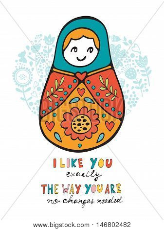 Like you the way you are no changes needed. Card with Russian doll