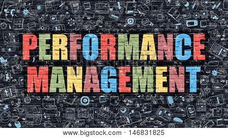 Performance Management. Multicolor Inscription on Dark Brick Wall with Doodle Icons. Performance Management Concept in Modern Style. Performance Management Business Concept.