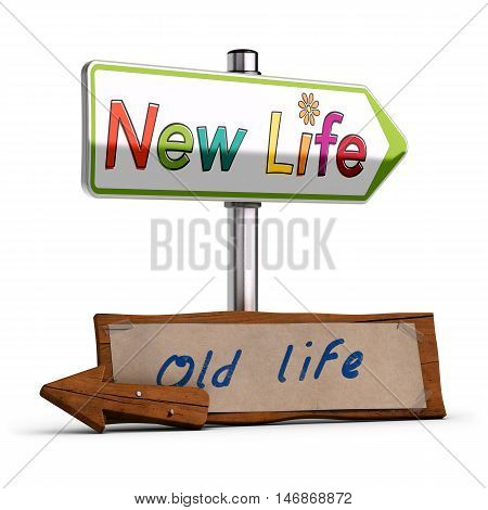 3D illustration of two road signs with the text new life and old life over white background. Concept image to illustrate change decision or retirement.