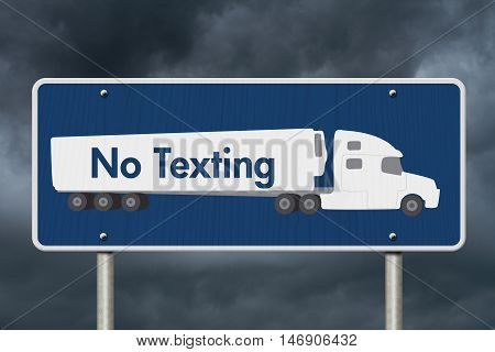 No Texting Road Sign A blue Road Sign with text No Texting and a truck with stormy sky background, 3D Illustration