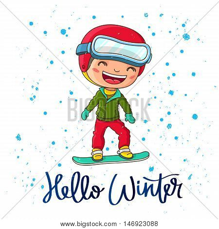 Quote Hello Winter. The trend calligraphy. Vector illustration on white background. Cheerful boy on a snowboard. Great holiday gift card.