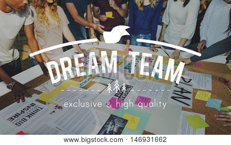 Dream Team Perfect Teamwork Great Cooperation Concept