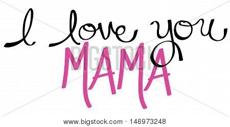I Love You Mama in Pink Lettering