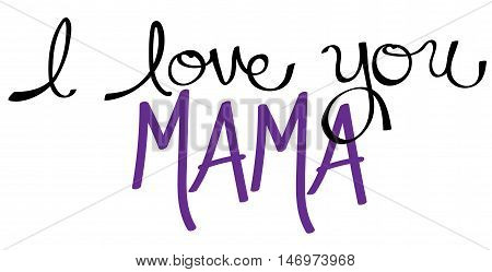 I Love You Mama Purple in Handwritten Lettering