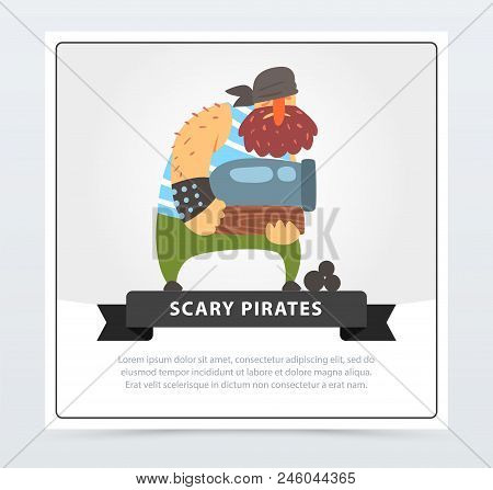 Powerful muscular pirate, bearded filibuster holding cannon in his hands, scary pirates banner, flat vector ilustration, element for website or mobile app with sample text poster