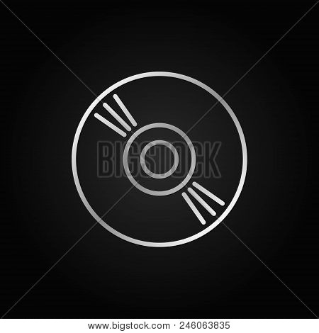 Compact Disc Icon In Thin Line Style. Vector Cd Or Dvd Concept Silver Sign On Dark Background