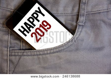 Writing Note Showing  Happy 2019. Business Photo Showcasing New Year Celebration Cheers Congrats Mot