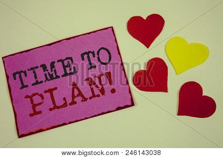 Conceptual Hand Writing Showing Time To Plan Motivational Call. Business Photo Textss Idea Developme