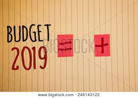 Writing Note Showing  Budget 2019. Business Photo Showcasing New Year Estimate Of Incomes And Expens