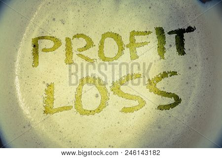 Writing Note Showing  Profit Loss. Business Photo Showcasing Financial Year End Account Contains Tot