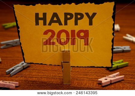 Words Writing Texts Happy 2019. Business Concept For New Year Celebration Cheers Congrats Motivation