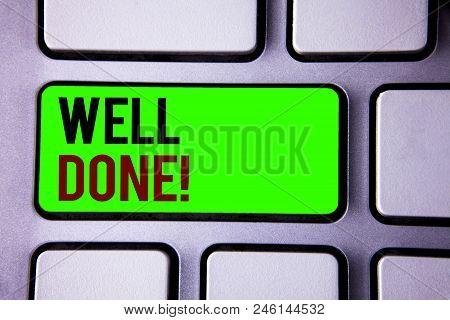 Text Sign Showing Well Done Motivational Call. Conceptual Photo Good Job Great Results Positive Eval