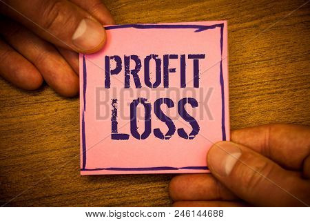 Conceptual Hand Writing Showing Profit Loss. Business Photo Texts Financial Year End Account Contain