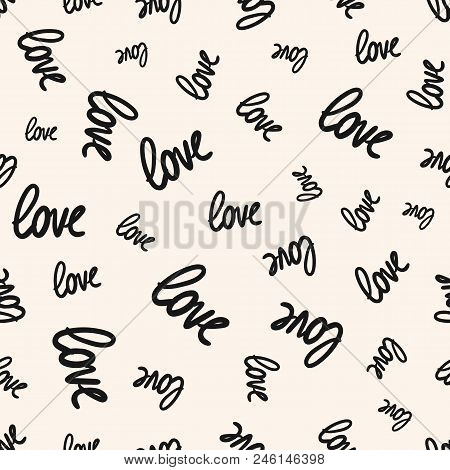 Love Seamless Pattern. Vector Texture With Randomly Scattered Black Words On White Backdrop. Valenti