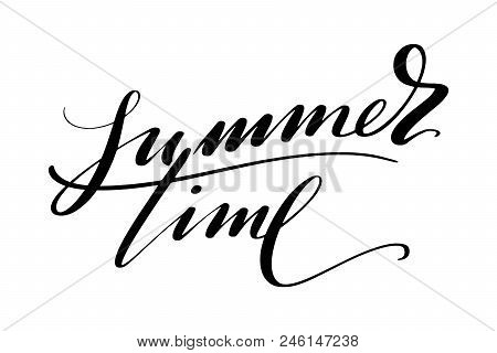 Summer Time Words. Hand Drawn Creative Calligraphy And Brush Pen Lettering, Design For Holiday Greet