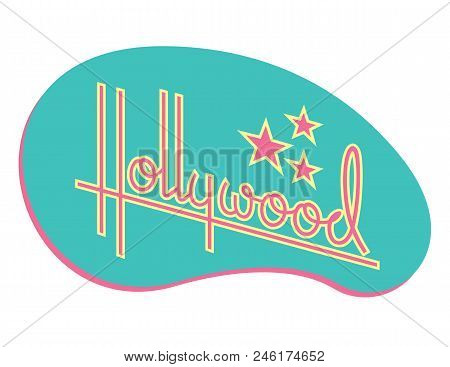 Hollywood Retro Vector Design With Stars. Custom Hand Drawn Script Design Of The Word Hollywood With