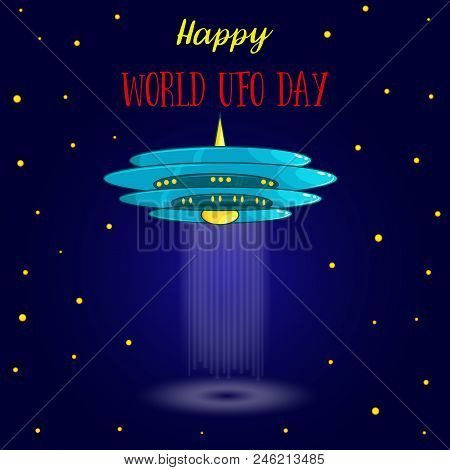 World Ufo Day. Flying Saucer, Spaceship And Ufo Card Vectr Illustration. Cartoon Funny Ufo, Unidenti