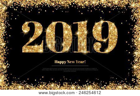 Happy New Year 2019 Greeting Card With Gold Numbers And Confetti Frame On Black Background. Vector I