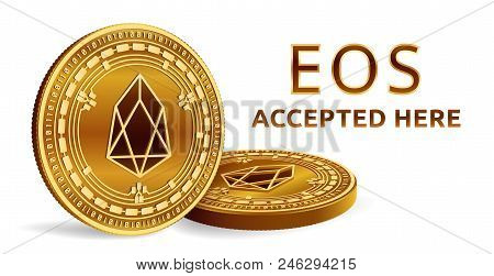 Eos. Accepted Sign Emblem. Crypto Currency. Golden Coins With Eos Symbol Isolated On White Backgroun