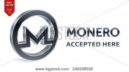 Monero Accepted Sign Emblem. Crypto Currency. 3d Isometric Silver Monero Sign With Text Accepted Her