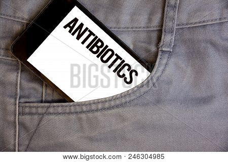 Writing Note Showing  Antibiotics. Business Photo Showcasing Drug Used In Treatment And Prevention O