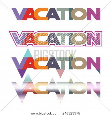 Set Of Colorful Flat Illustration For Word Vacation, Welcome To Holiday, Welcome Vacation