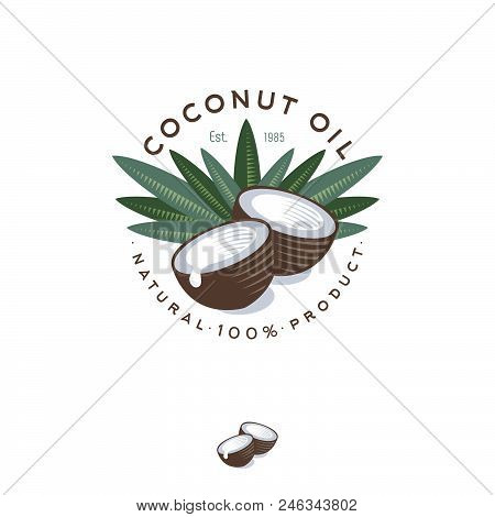 Coconut Oil Logo. Nature Product Coconut Oil Emblem. Ripe Coco And Half Coconut And Leaves With Lett