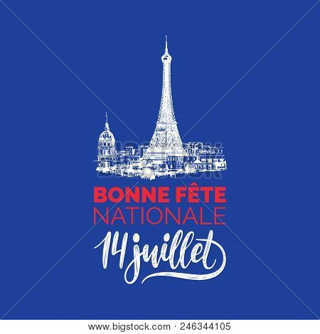 Bonne Fete Nationale, Hand Lettering. Phrase Translated From French Happy National Day. Bastille Day